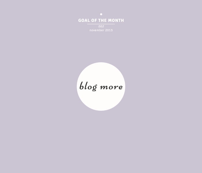 goal of the month: blog more